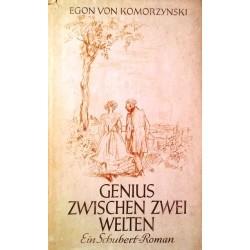 Genius zwischen zwei Welten. Von Egon von Komorzynski (1947).