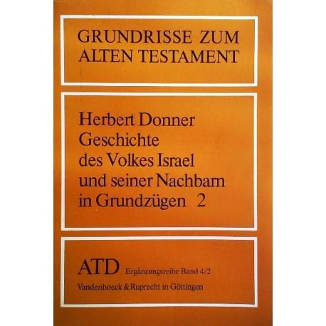 Geschichte des Volkes Israel und seiner Nachbarn in Grundzügen 2. Von Herbert Donner (1986).