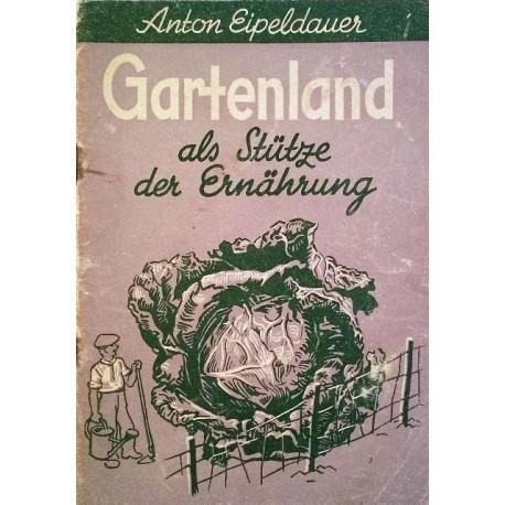 Gartenland als Stütze der Ernährung. Von Anton Eipeldauer (1948).