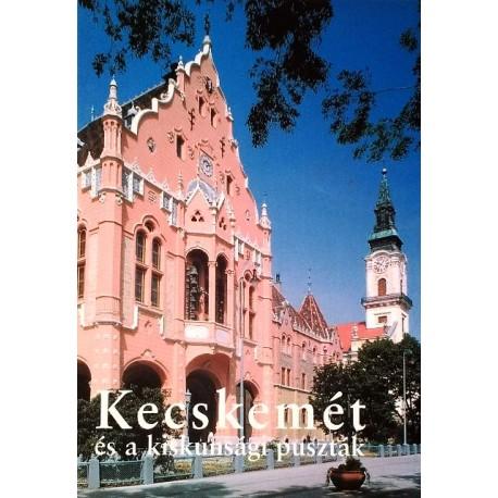 Kecskemet und die kleinkumanischen Pußten. Von Daniel Lovas (2003).