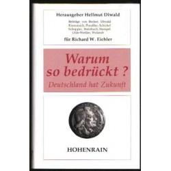 Warum so bedrückt? Deutschland hat Zukunft. Von Hellmut Diwald (1992).