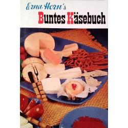 Buntes Käsebuch. Von Eva Horn (1966).