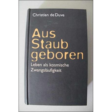 Aus Staub geboren. Von Christian de Duve (1995).