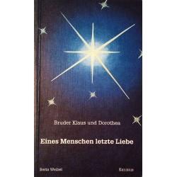Eines Menschen letzte Liebe. Von Berta Weibel (1995).