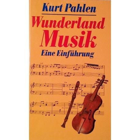 Wunderland Musik. Von Kurt Pahlen (1992).