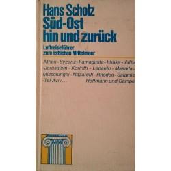 Süd-Ost hin und zurück. Von Hans Scholz (1970).