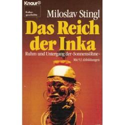 Das Reich der Inka. Von Miloslav Stingl (1982).