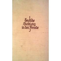 Deutsche Siedlung in der Fremde. Von Karl von Geran (1939).