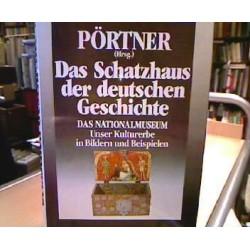 Das Schatzhaus der deutschen Geschichte. Von Rudolf Pörtner (1982).
