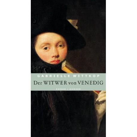 Der Witwer von Venedig. Von Gabriele Wittkop (2002).