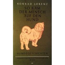 So kam der Mensch auf den Hund. Von Konrad Lorenz (1992).