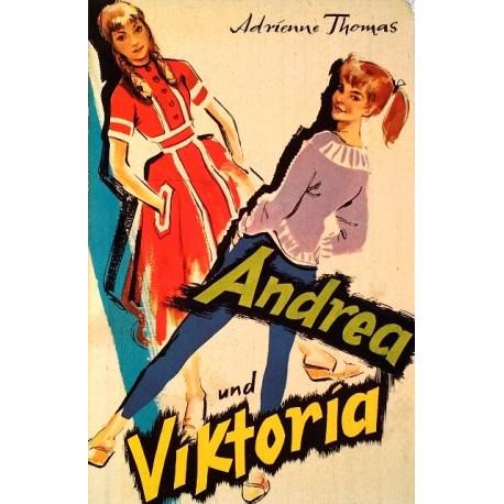 Andrea und Viktoria. Von Adrienne Thomas (1951).