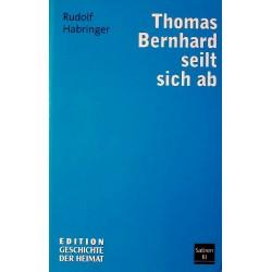 Thomas Bernhard seilt sich ab. Von Rudolf Habringer (2008).