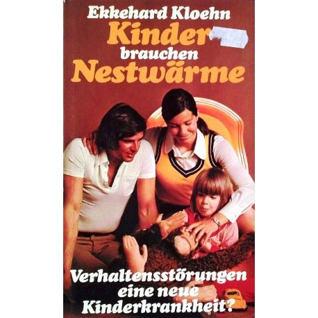 Kinder brauchen Nestwärme. Von Ekkehard Kloehn (1975).