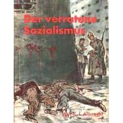 Der verratene Sozialismus. Von Karl I. Albrecht (1942).