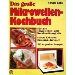 Das große Mikrowellen-Kochbuch. Von Ursula Calis (1986).