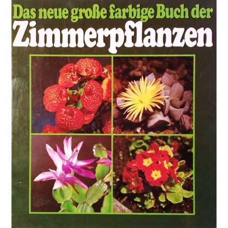 Das neue große farbige Buch der Zimmerpflanzen. Von Marianne Steinl (1982).