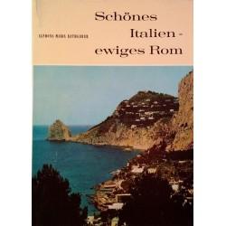 Schönes Italien, ewiges Rom. Von Alphons Maria Rathgeber (1963).