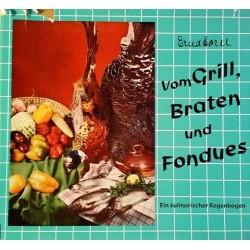 Vom Grill, Braten und Fondues. Von Erna Horn (1966).