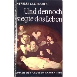 Und dennoch siegte das Leben. Von Herbert L. Schrader (1956).