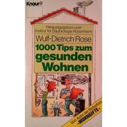 1000 Tips zum gesunden Wohnen. Von Wulf-Dietrich Rose (1989).