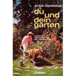Du und dein Garten. Von Anton Eipeldauer (1972).
