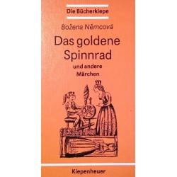 Das goldene Spinnrad und andere Märchen. Von Bozena Nemcova (1981).
