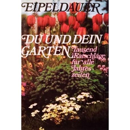 Du und dein Garten. Von Anton Eipeldauer (1966).