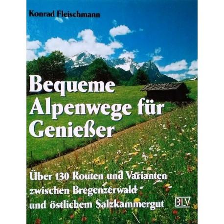 Bequeme Alpenwege für Genießer. Von Konrad Fleischmann (1991).