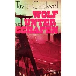 Wolf unter Schafen. Von Taylor Caldwell (1982).