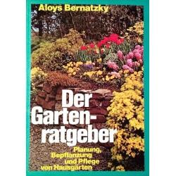 Der Gartenratgeber. Von Aloys Bernatzky.