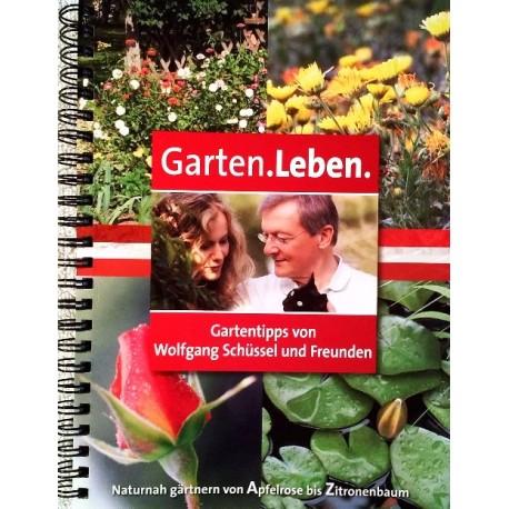 Garten. Leben. Von Wolfgang Schüssel (2006).