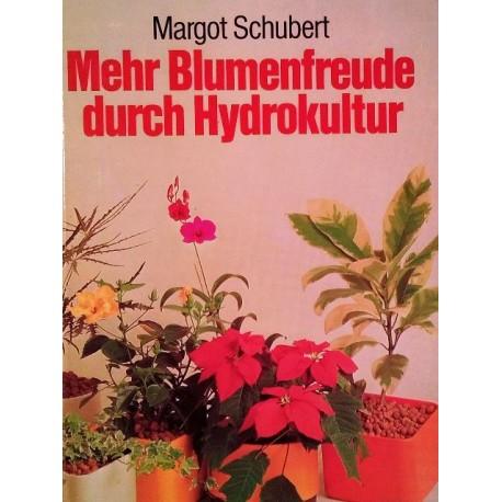 Mehr Blumenfreude durch Hydrokultur. Von Margot Schubert (1978).