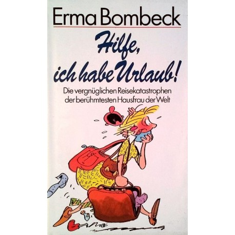 Hilfe, ich habe Urlaub. Von Erma Bombeck (1991).
