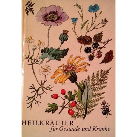 Heilkräuter für Gesunde und Kranke. Von Helmut Wolf (1969).