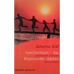 Familienteam - das Miteinander stärken. Von Johanna Graf (2005).