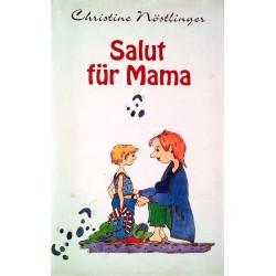 Salut für Mama. Von Christine Nöstlinger (1992).