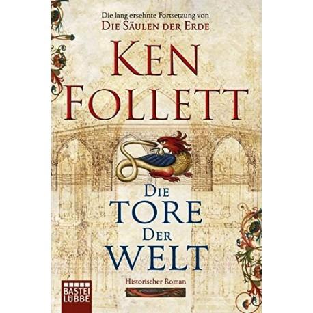 Die Tore der Welt. Von Ken Follett (2011).