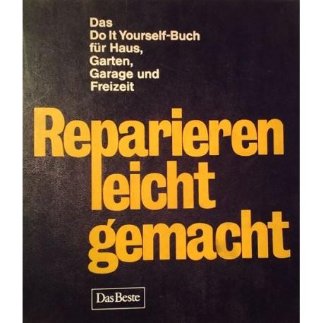Reparieren leicht gemacht. Von: Das Beste (1976).