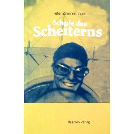Schule des Scheiterns. Von Peter Zimmermann (2008).