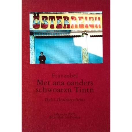 Met ana oanders schwoarzn Tintn. Von: Franzobel (1999).