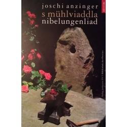S Mühlviaddla Nibelungenliad. Von Joschi Anzinger (2009).