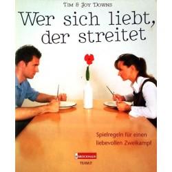Wer sich liebt, der streitet. Von Tim Downs (2004).