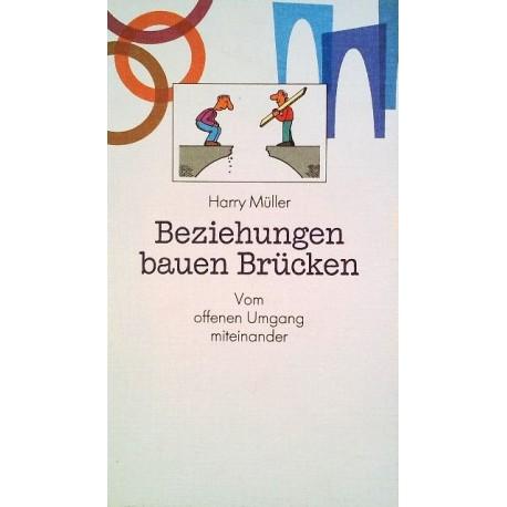 Beziehungen bauen Brücken. Von Harry Müller (1994).