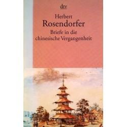 Briefe in die chinesische Vergangenheit. Von Herbert Rosendorfer (1998).