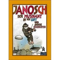 Der Musikant in der Luft und andere Geschichten. Von: Janosch (1992).