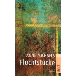 Fluchtstücke. Von Anne Michaels (2000).