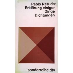 Erklärung einiger Dinge. Dichtungen. Von Pablo Neruda (1971).