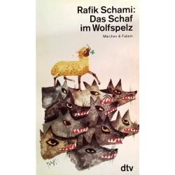 Das Schaf im Wolfspelz. Von Rafik Schami (1989).