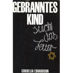 Gebranntes Kind sucht das Feuer. Von Cordelia Edvardson (1988).